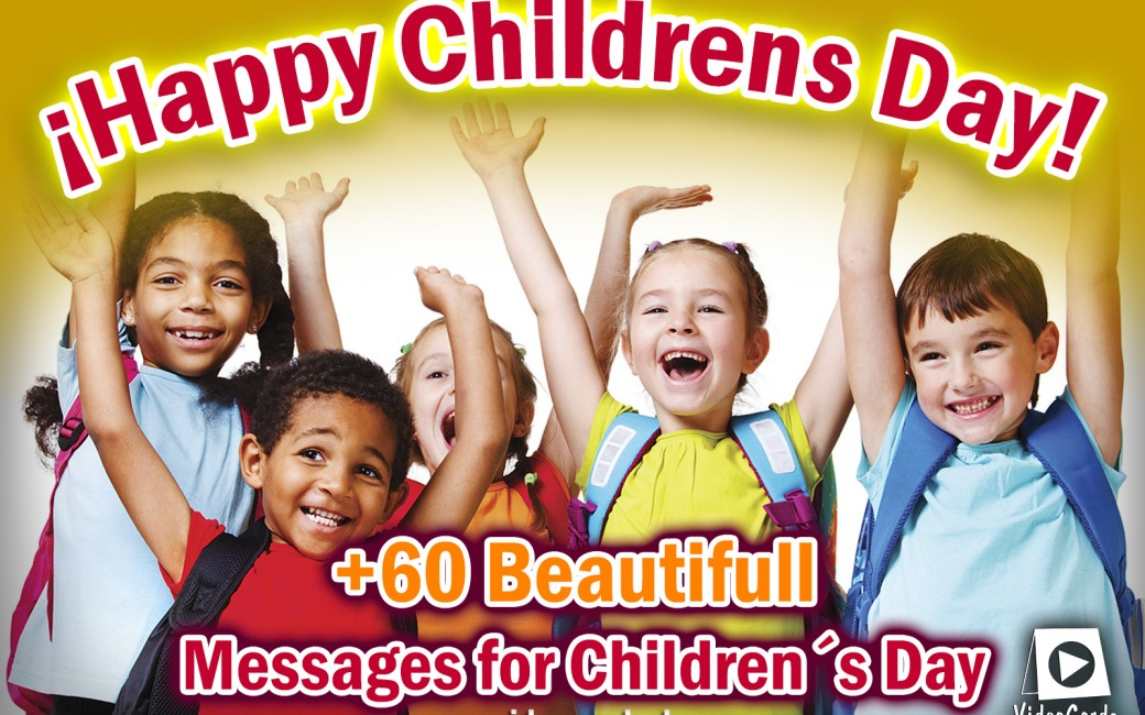 Happy Childrens Day 60 Beautifull Messages for Children´s Day